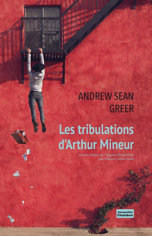 « Les Tribulations d'Arthur Mineur » d'Andrew Sean Greer : Prix Pulitzer 2018