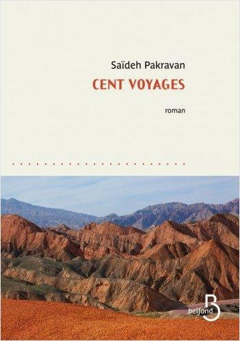 «Cent Voyages» : liberté, errance et vie de femme par Saïdeh Pakravan