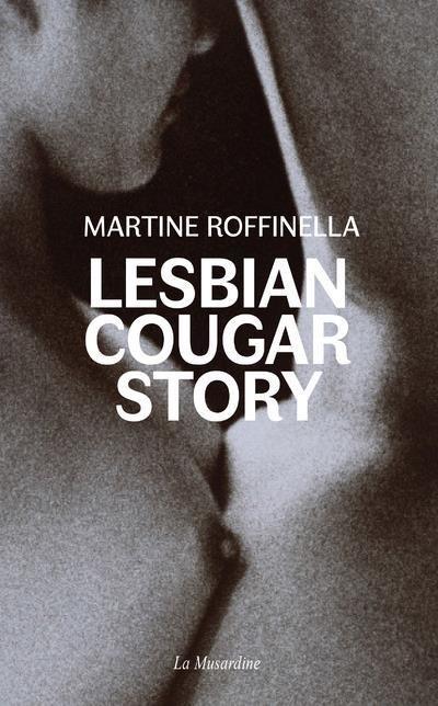 Lesbian cougar story : sexe, sentiments et différence d'âge par Martine Roffinella