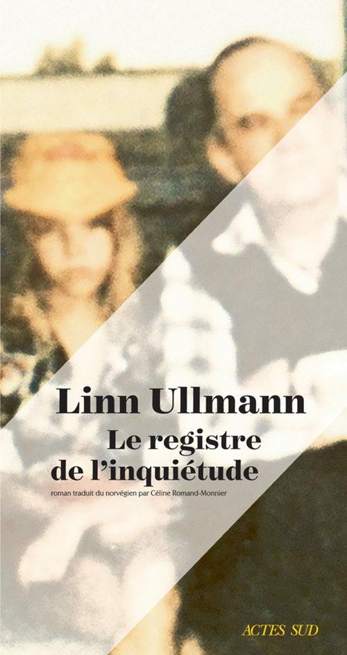 Vieillir est un labeur : Linn Ullmann publie «Le registre de l'inquiétude»