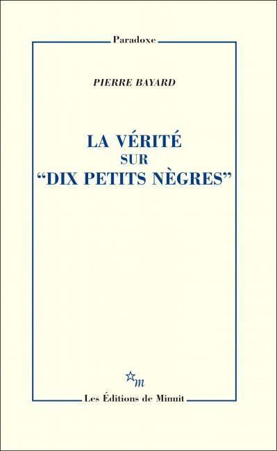 """""""La Vérité sur """"Dix petits nègres"""""""" de Pierre Bayard : Aveuglement collectif"""