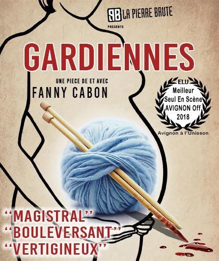 Avignon OFF, Ne manquez pas «Gardiennes» de et avec Fanny Cabon