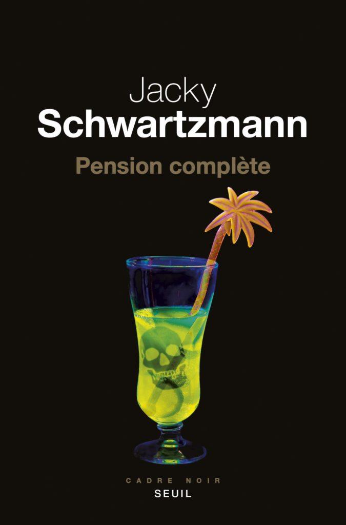 « Pension complète » de Jacky Schwartzmann : Méchant donc jouissif