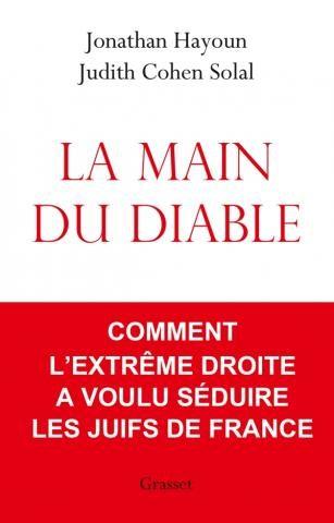 «La main du diable», Judith Cohen Solal et Jonathan Hayoun interrogent le philosémitisme de façade du Front National