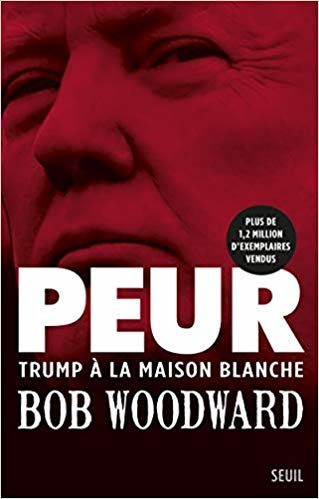 « Peur »… à la Maison Blanche ! Un portrait saisissant de Donald Trump signé Bob Woodward !