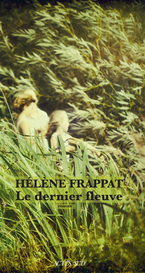 « Le dernier fleuve » : Deux enfants aux confins du liquide par Hélène Frappat