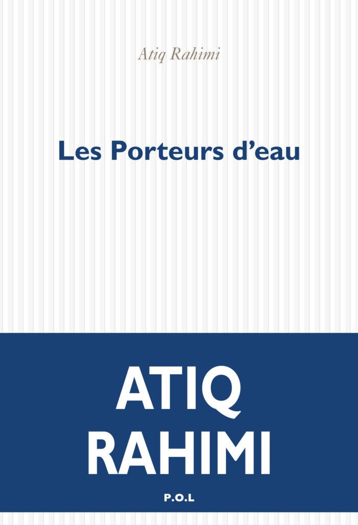 Atiq Rahimi, « Les Porteurs d'Eau » : deux destins parallèles