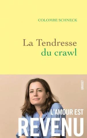 La tendresse du crawl : de la beauté d'un amour éphémère, par Colombe Schneck