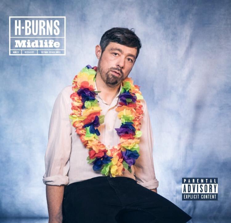 H-BURNS tire son bilan dans «Midlife» [Interview]