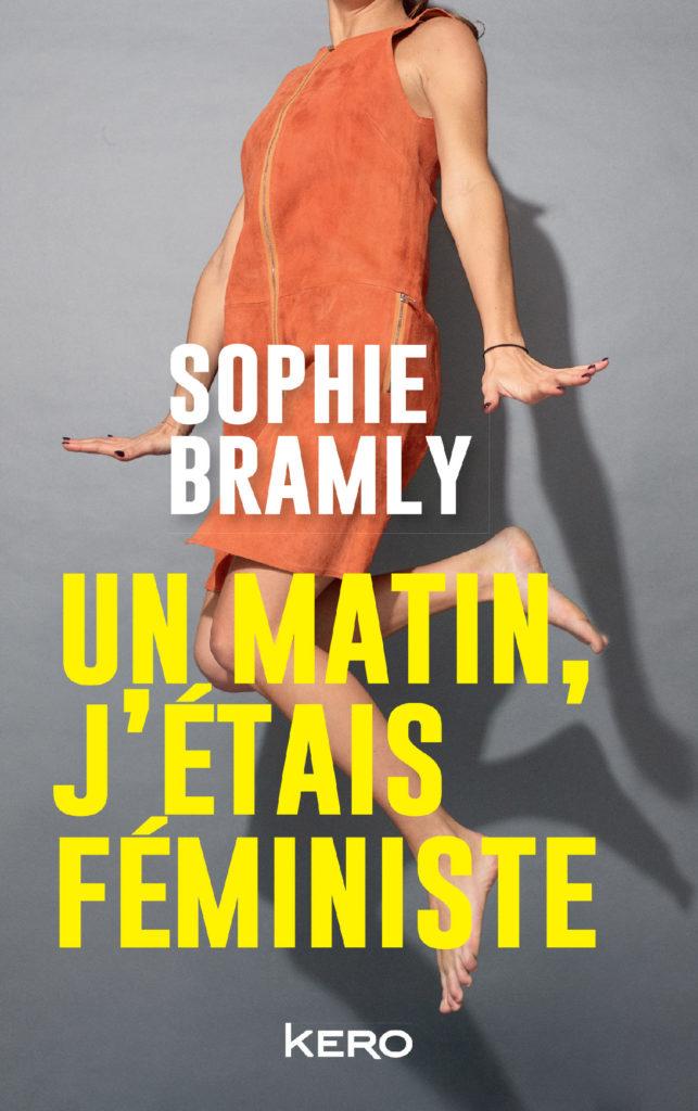 Gagnez 3×1 livre «Un matin j'étais féministe» de Sophie Bramly aux éditions Kero