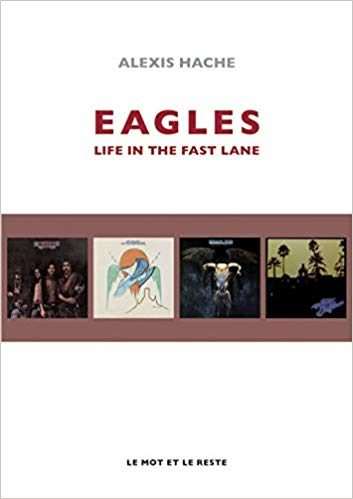 The Eagles : Une vie à vitesse grand V !