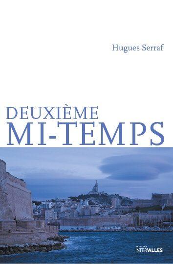Deuxième mi-temps: Pérégrinations d'un quinquagénaire dans Marseille