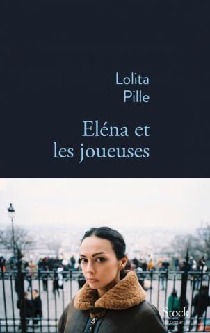 «Eléna et les joueuses», le retour de Lolita Pille