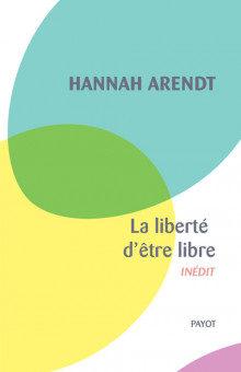 «La liberté d'être libre» un inédit de Hannah Arendt qui cartonne en Allemagne