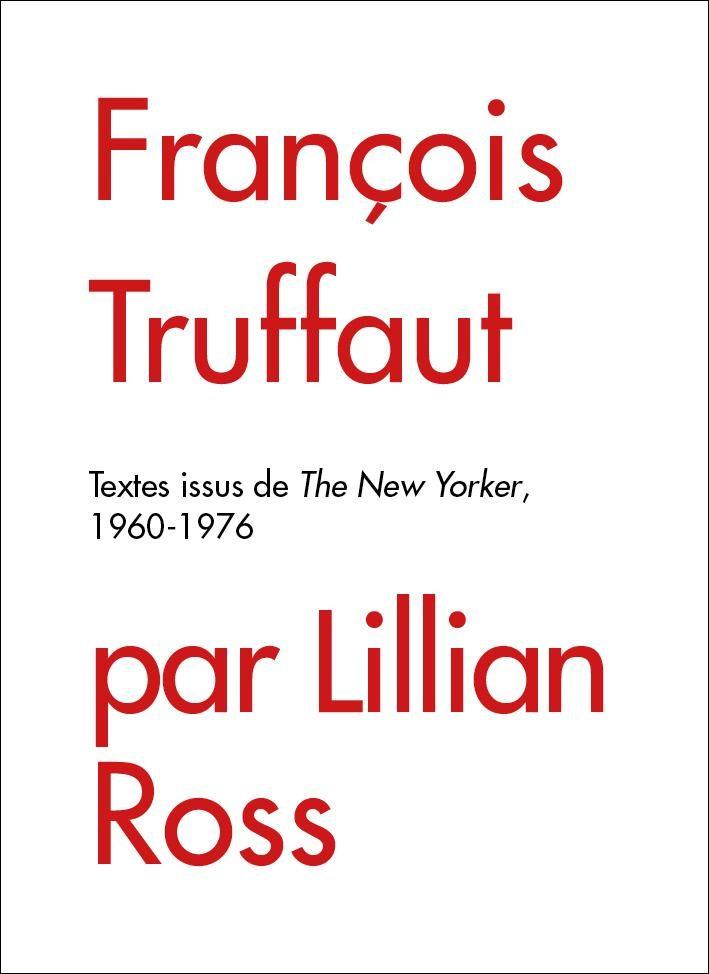 Carlotta publie les interviews de François Truffaut au New-Yorker (1960-1976)