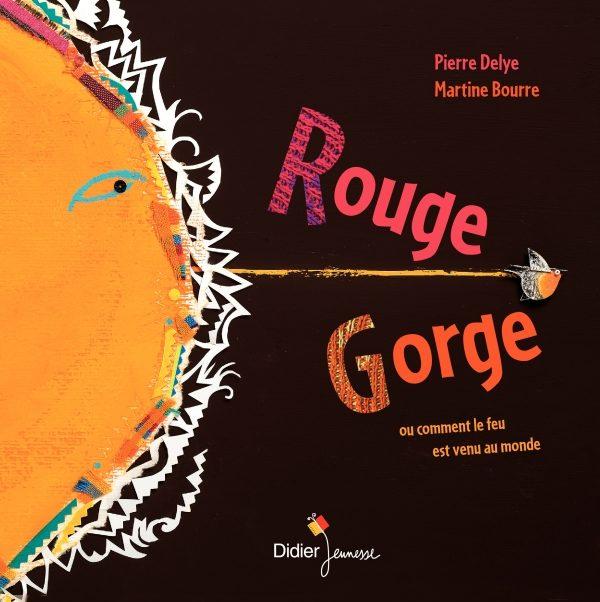 Rouge-Gorge, le conte contemporain à l'ancienne de Pierre Delye et Martine Bourre