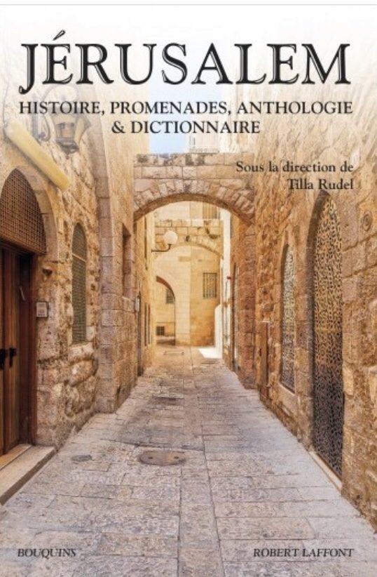 Tilla Rudel éclaire «Jérusalem» sous tous ses angles dans un précieux opus de la collection Bouquins