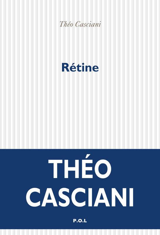 « Rétine » de Théo Casciani : Ne croire que ce que l'on voit