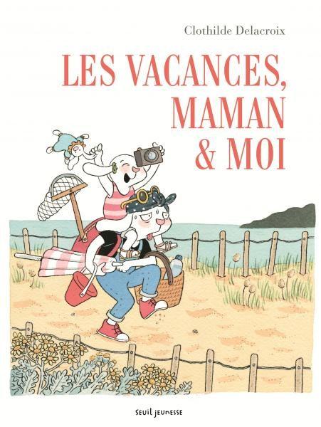 Les vacances vécues de Clothilde Delacroix
