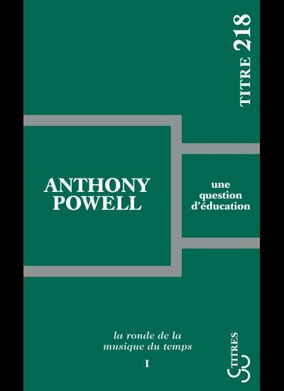« Une question d'éducation » d'Anthony Powell : A la recherche d'une Angleterre perdue