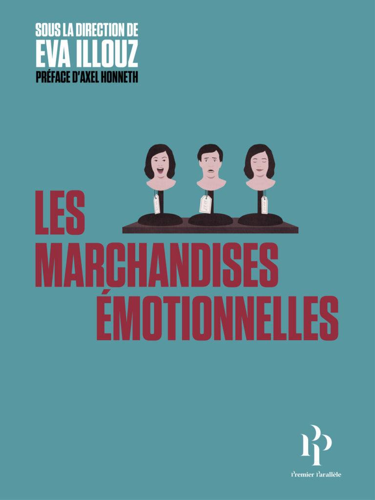 Eva Illouz :  «Les marchandises émotionnelles»