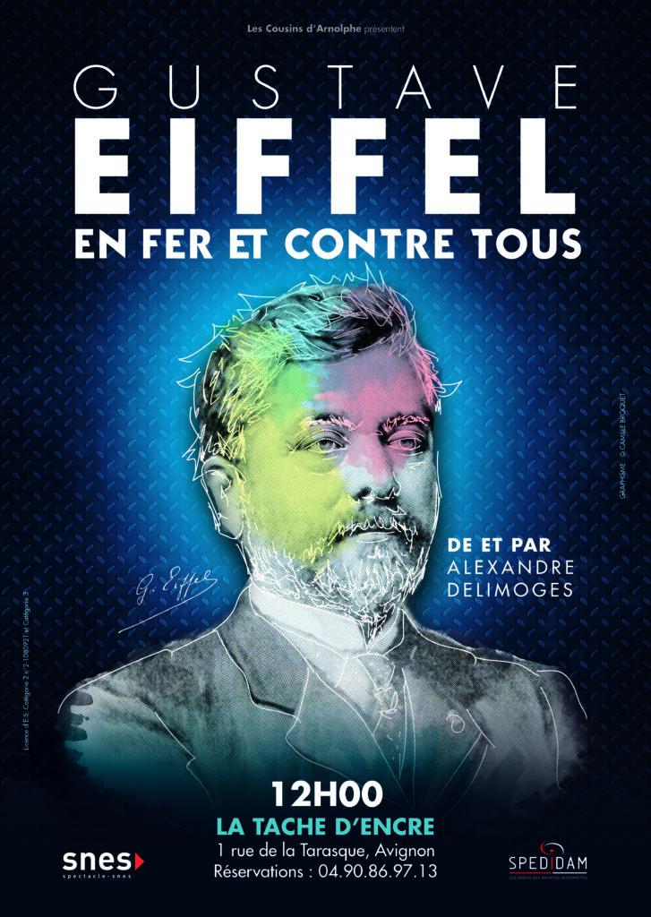 Avignon OFF 2019: «Gustave Eiffel. En fer et contre tous», saura-t-on jamais reconnaître les visionnaires de leur vivant?
