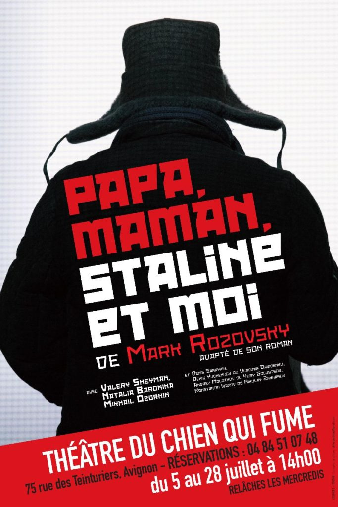 Avignon OFF avec «Papa, Maman, Staline et moi» de Mark Rozovsky nous partons pour Moscou.
