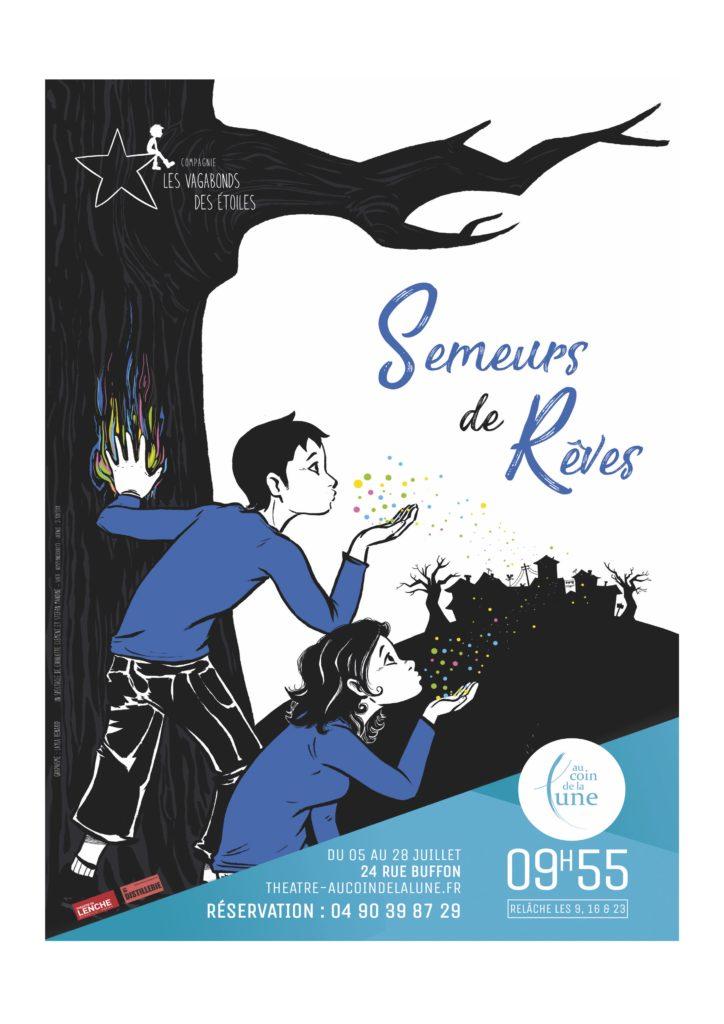 Avignon OFF 2019: «Semeurs de rêves» ou le courage de vivre pleinement ses rêves