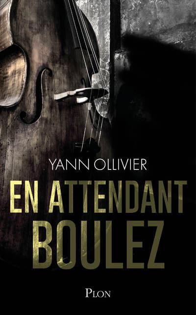 «En attendant Boulez», un polar dans le monde de la musique classique