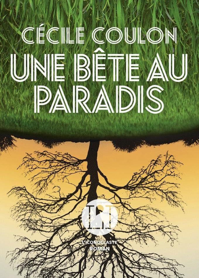 « Une bête au paradis » de Cécile Coulon : La petite maison dans la prairie