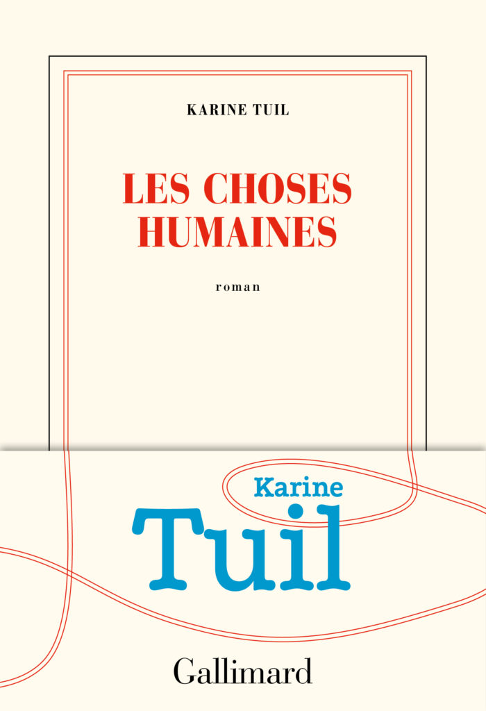 « Les choses humaines » : Karine Tuil s'attaque à #metoo