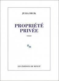 Nos pires voisins ou les affres de la «Propriété privée» selon Julia Deck