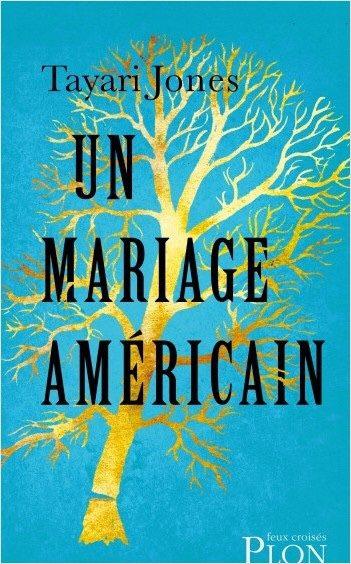 Un mariage américain : autopsie d'un couple afro-américain par Tayari Jones