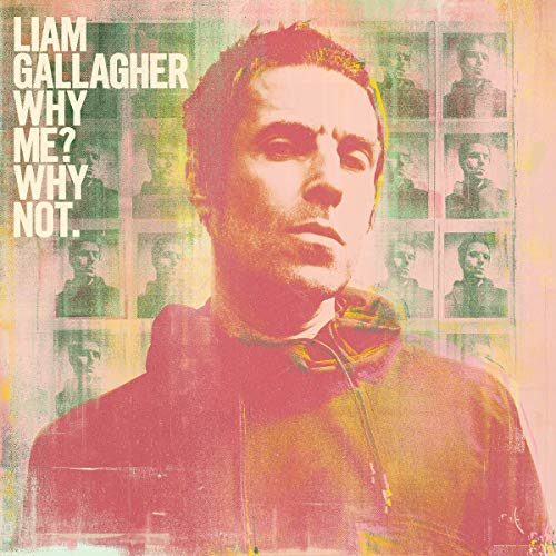 Liam Gallagher « Why Me ? Why Not » : retour aux fondamentaux de la britop des 90's !
