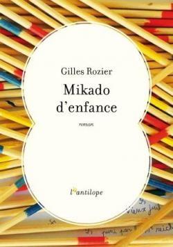 «Mikado d'enfance» de Gilles Rozier