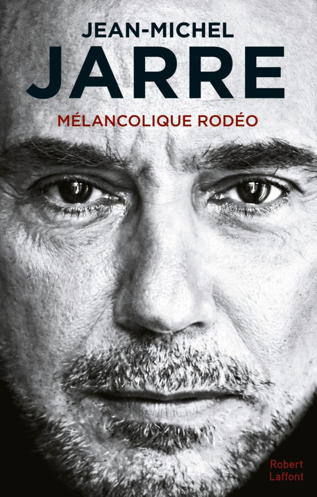 Jean-Michel Jarre : «Avec Mélancolique Rodéo, j'ai essayé d'emmener le lecteur dans quelque chose d'inattendu.»
