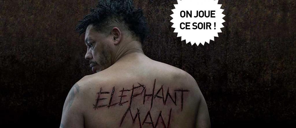«Elephant man» : monstres affreux par David Bobée, Béatrice Dalle et JoeyStarr