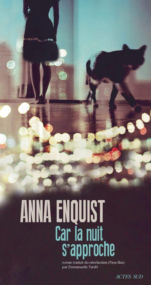 «Car la nuit s'approche», après le Quatuor par Anna Enquist