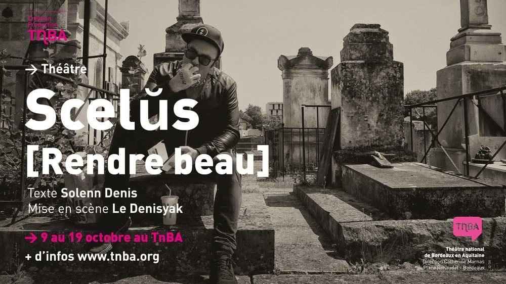 Scelus (rendre beau) du Collectif Denisyak, une décapante création au TNBA