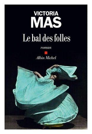 Victoria Mas : Le bal des folles