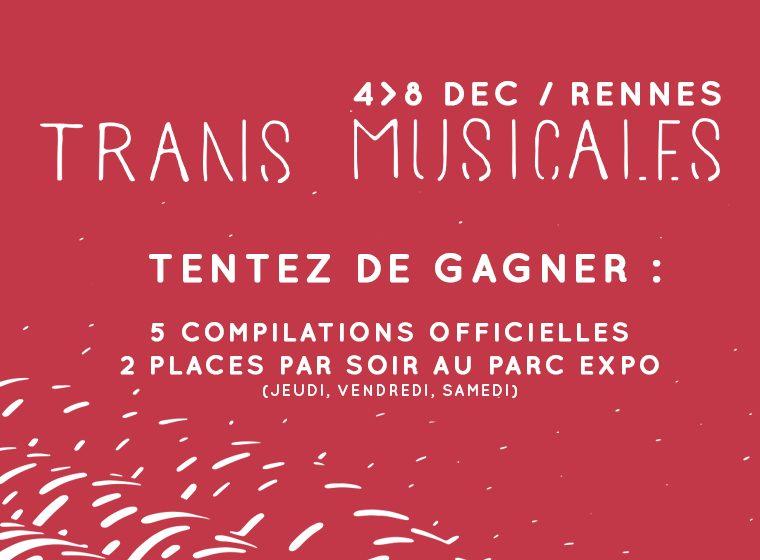 Gagnez 2 places pour 3 soirs aux Trans Musicales !