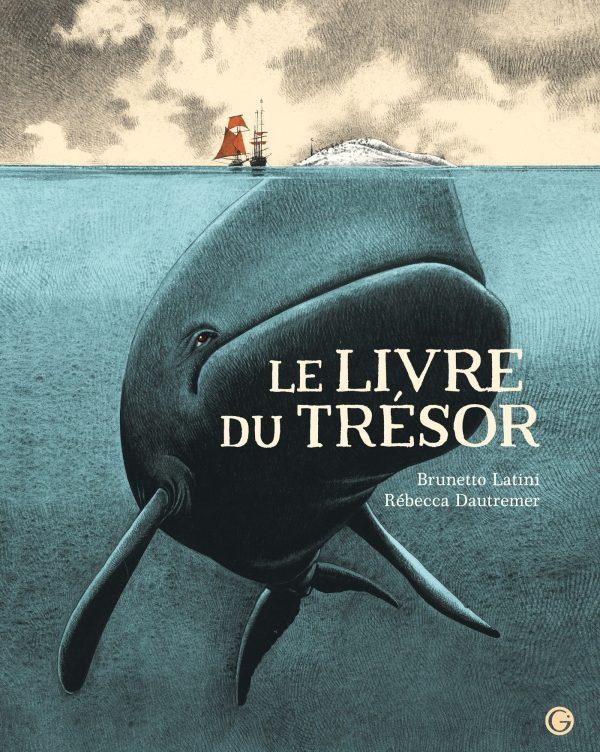 Le Livre du Trésor – Rébecca Dautremer, Brunetto Latini – Images magiques d'un bestiaire merveilleux