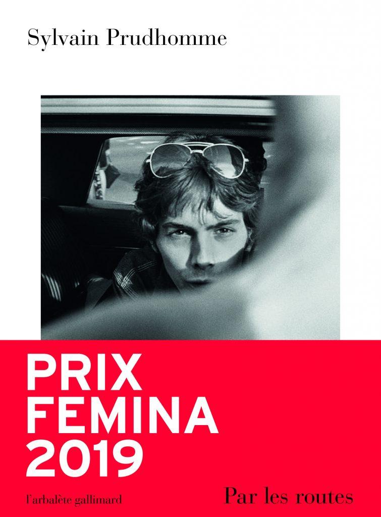 Sylvain Prudhomme : Par les routes, Prix Fémina 2019