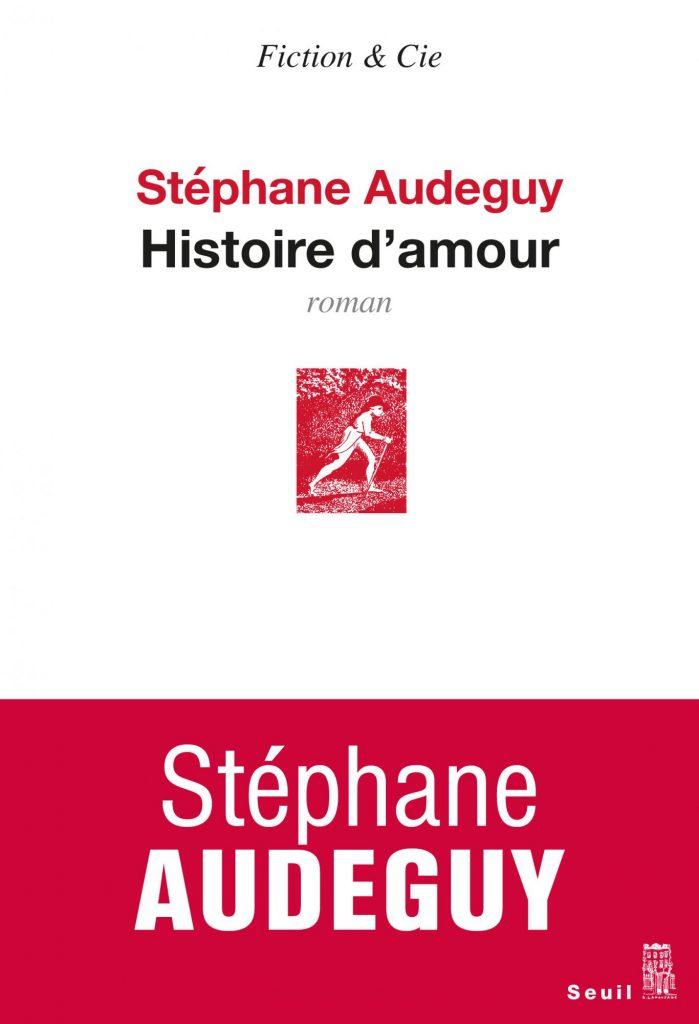 «Histoire d'amour» : Les métamorphoses par Stéphane Audeguy