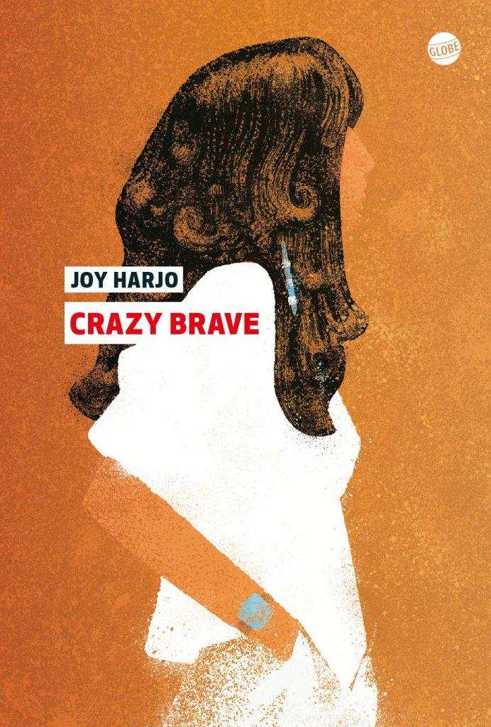 « Crazy Brave » de Joy Harjo, une très grande voix amérindienne