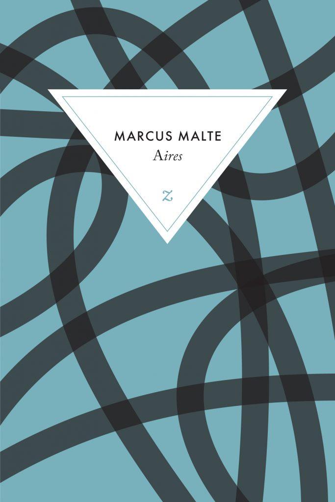 Marcus Malte : Aires, La vie des gens avant le jour d'après