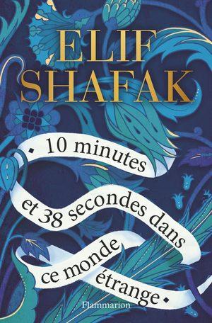 «10 minutes et 38 secondes dans ce monde étrange» d'Elif Shafak : une traversée des bas fonds d'Istanbul