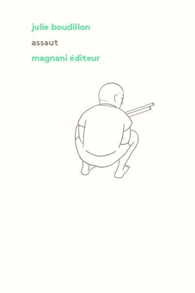 Une pépite pour les adultes et les grands enfants chez Magnani éditeur : Assaut, de Julie Boudillon