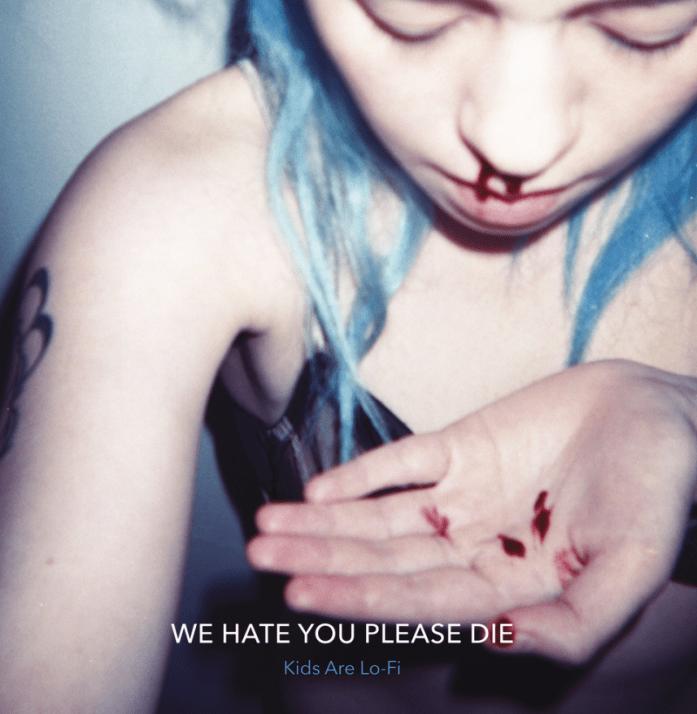 We hate you please die, Mais pas tout de suite