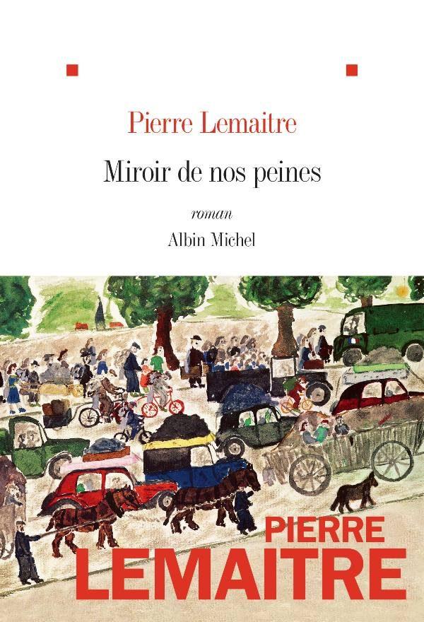 «Miroir de nos peines, de Pierre Lemaitre